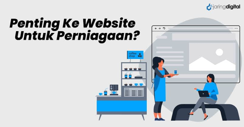 Penting Ke Website Untuk Perniagaan